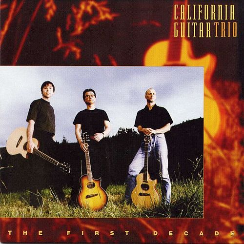 Play & Download The First Decade by California Guitar Trio | Napster
