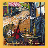 Boulevard of Dreams: The Best of David Wilson by David Wilson
