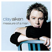 Play & Download Measure of a Man by Clay Aiken | Napster