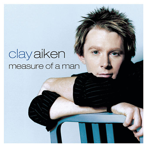Measure of a Man by Clay Aiken