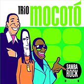 Samba Rock by Trio Mocoto