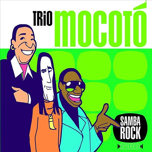 Play & Download Samba Rock by Trio Mocoto | Napster