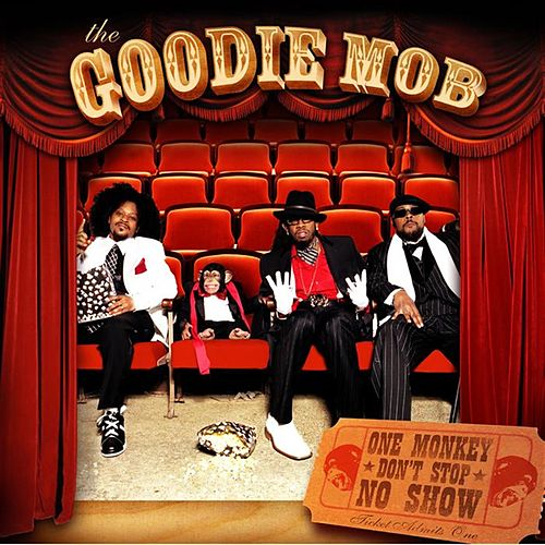 Play & Download One Monkey Don't Stop No Show by Goodie Mob | Napster