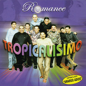 Play & Download Romance Tropicalisimo by Tropicalisimo Apache | Napster