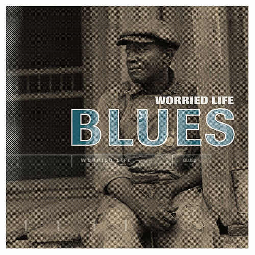 Play & Download Worried Life Blues by Various Artists | Napster