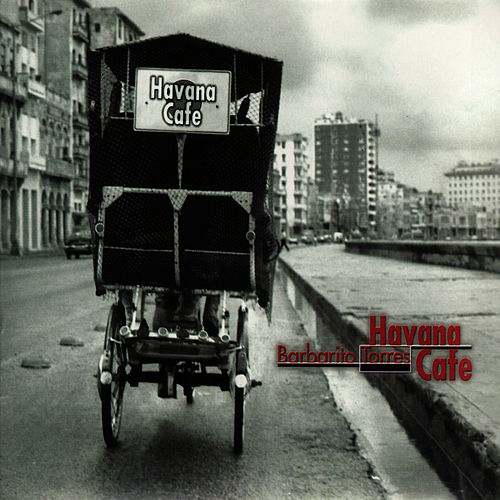 Play & Download Havana Cafe by Barbarito Torres   Napster