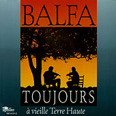 Play & Download A Vielle Terre Haute by Balfa Toujours | Napster