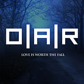 Play & Download Love Is Worth The Fall by O.A.R. | Napster