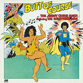 Play & Download Butt Of Course by The Jimmy Castor Bunch | Napster