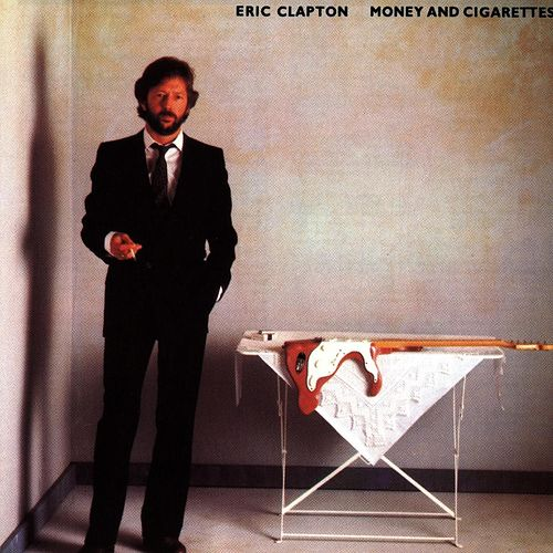 Money And Cigarettes by Eric Clapton