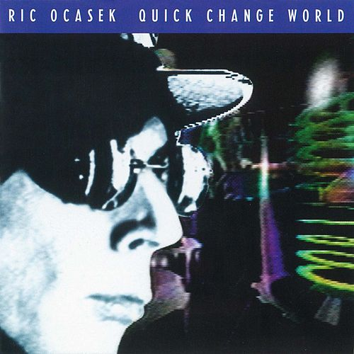Play & Download Quick Change World by Ric Ocasek | Napster