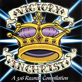 Victory In Christ: A 316 Records Compilation by Various Artists