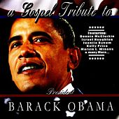Play & Download A Gospel Tribute to President Barack Obama by Various Artists | Napster