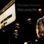 Play & Download She Loves Me by The Saw Doctors | Napster