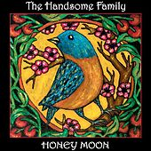 Play & Download Honey Moon by The Handsome Family | Napster