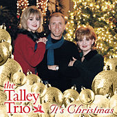 It's Christmas by The Talley Trio