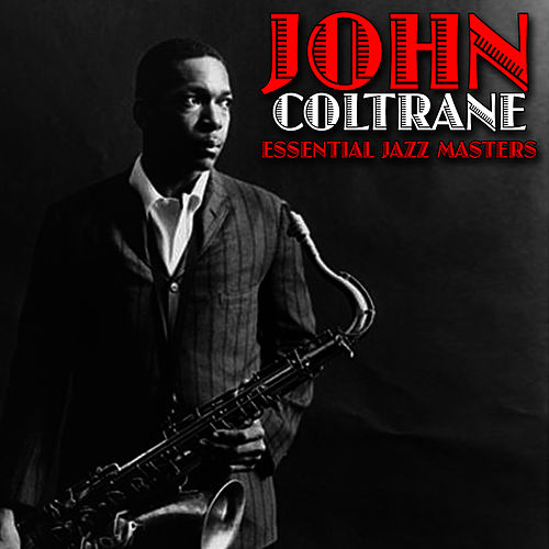Play & Download Essential Jazz Masters by John Coltrane | Napster