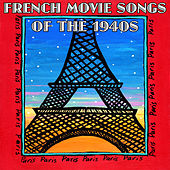 French Movie Songs Of The 1940s by Various Artists