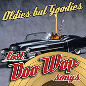 Play & Download Oldies But Goodies - Lost Doo Wop Songs by Various Artists | Napster