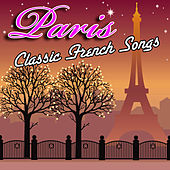 Play & Download Paris - Classic French Songs by Various Artists | Napster