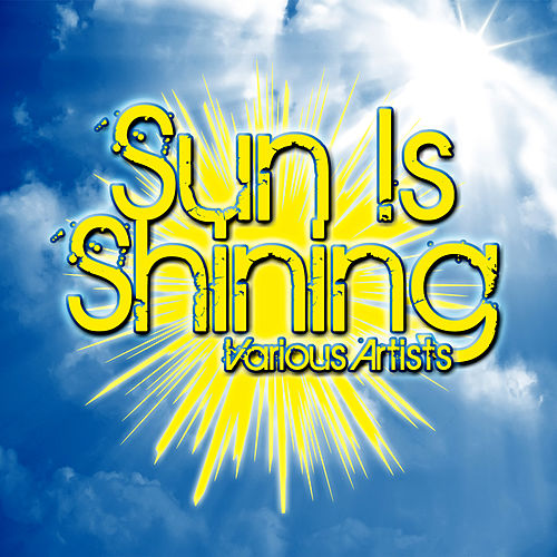 Play & Download Sun Is Shining by Various Artists | Napster