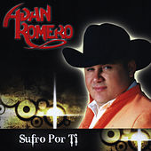 Play & Download Sufro Por Ti by Adan Romero | Napster