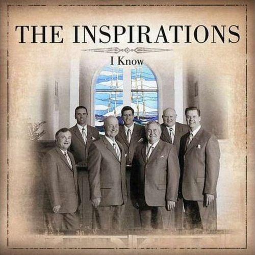 Play & Download I Know by The Inspirations (Gospel) | Napster