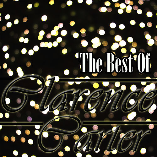 Play & Download The Best Of Clarence Carter by Clarence Carter | Napster