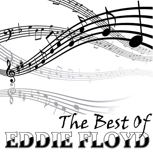 Play & Download The Best Of Eddie Floyd by Eddie Floyd | Napster