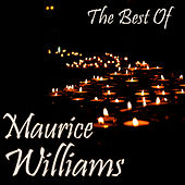 The Best Of Maurice Williams by Maurice Williams