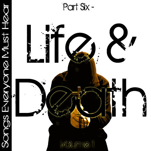 Songs Everyone Must Hear: Part Six - Life & Death Vol 1 by Studio All Stars