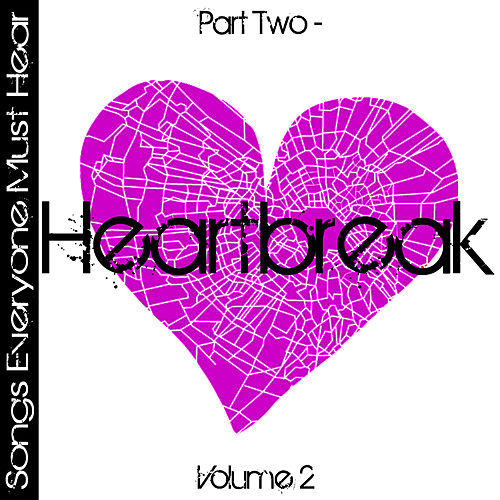 Play & Download Songs Everyone Must Hear: Part Two - Heartbreak Vol 2 by Studio All Stars | Napster