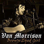 Play & Download Brown Eyed Girl by Van Morrison | Napster