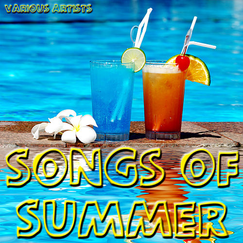 Play & Download Songs Of Summer by Various Artists | Napster