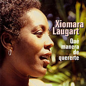 Play & Download Que Manera De Quererte by Xiomara Laugart | Napster