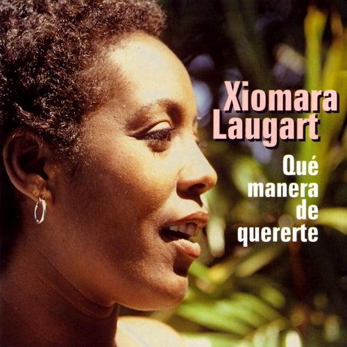 Play & Download Que Manera De Quererte by Xiomara Laugart | Napster
