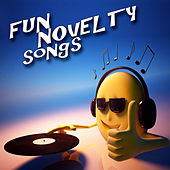 Fun Novelty Songs by Various Artists