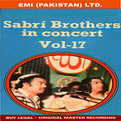 Play & Download Sabri Brothers - Mehfil-E-Programme Vol -17 by Sabri Brothers | Napster