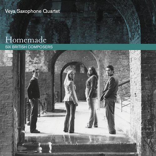 Homemade - Six British Composers by Veya Saxophone Quartet