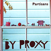 Play & Download By Proxy by The Partisans | Napster