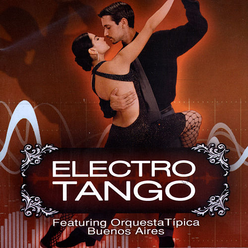 Play & Download Electrotango Vol.1 by Orquesta Típica De Buenos Aires | Napster