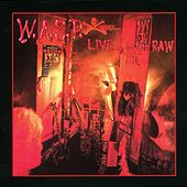 Play & Download Live...In the Raw [Bonus Tracks] by W.A.S.P. | Napster