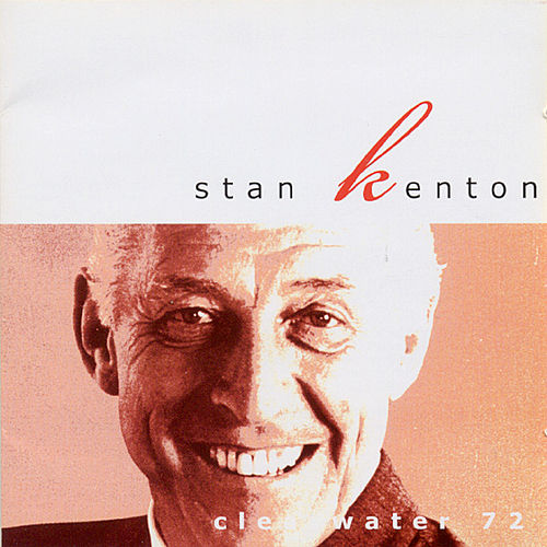 Play & Download Clearwater '72 by Stan Kenton | Napster