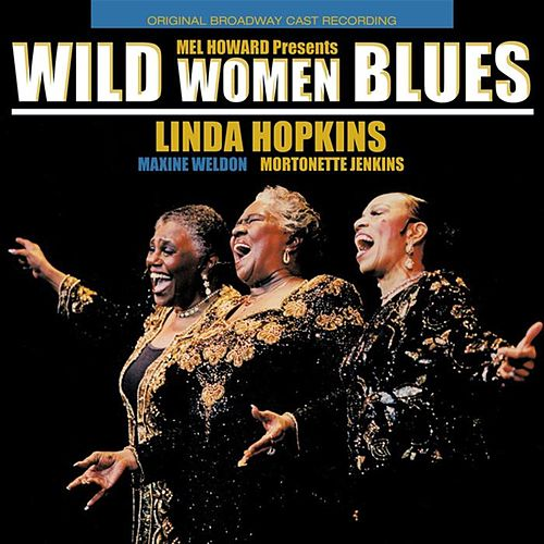 Play & Download Wild Women Blues by Linda Hopkins | Napster
