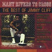 Many Rivers To Cross: The Best Of by Jimmy Cliff