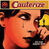 Play & Download So Far From Real by Cauterize | Napster