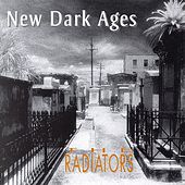 Play & Download New Dark Ages by The Radiators | Napster