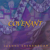 Covenant by Joanne Shenandoah