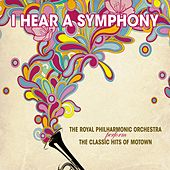 Play & Download I Hear A Symphony - Motown Classics by Royal Philharmonic Orchestra | Napster