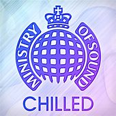 Play & Download Ministry of Sound Chilled by Various Artists | Napster